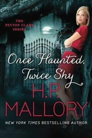 ONCE HAUNTED, TWICE SHY by H.P. Mallory [URBAN FANTASY]