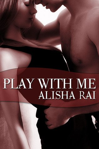 Review: Play With Me by Alisha Rai