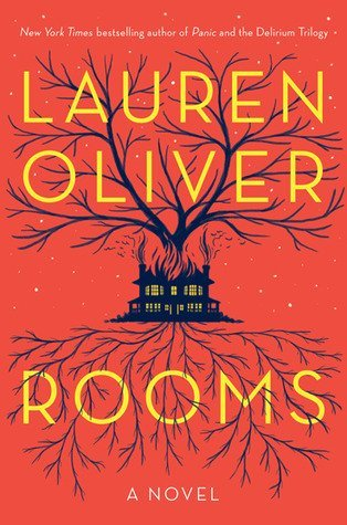 ROOMS by Lauren Oliver [YOUNG ADULT]