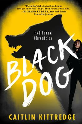 ARC Review: Black Dog: The Hellhound Chronicles by Caitlin Kittredge