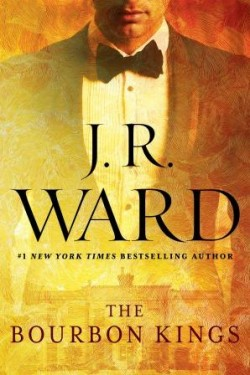 ARC Review: The Bourbon Kings by J.R. Ward