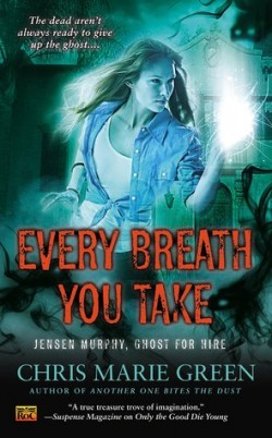 EVERY BREATH YOU TAKE by Chris Marie Green [PARANORMAL]