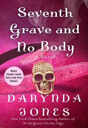 ARC Review: Seventh Grave and No Body by Darynda Jones