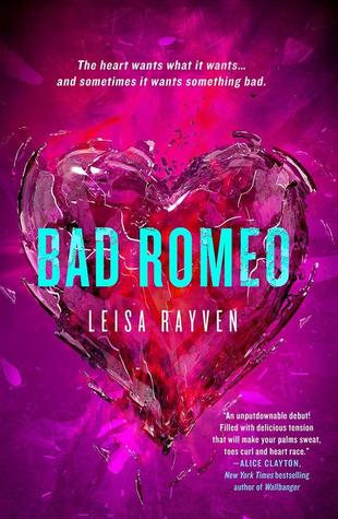 BAD ROMEO by Leisa Rayven [NEW ADULT]