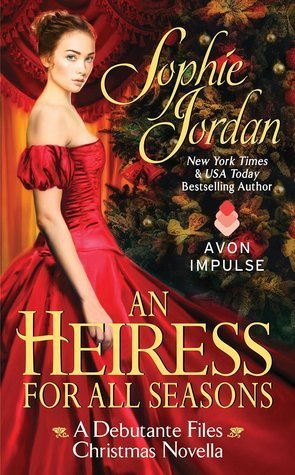A HEIRESS FOR ALL SEASONS by Sophie Jordan