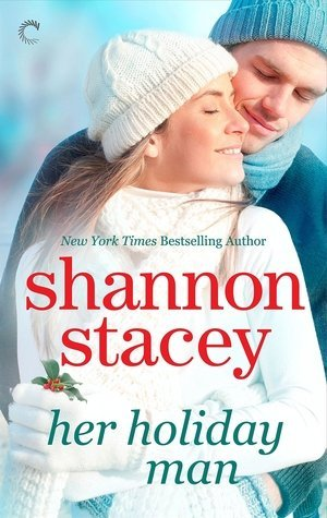 HER HOLIDAY MAN by Shannon Stacey [CONTEMPORARY]