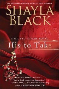HIS TO TAKE by Shayla Black [EROTIC]
