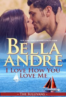 ARC Review: I Love How You Love Me by Bella Andre