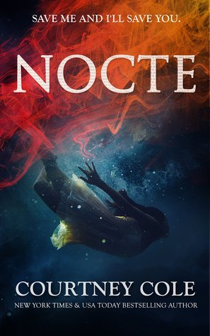 NOCTE by Courtney Cole [NEW ADULT]