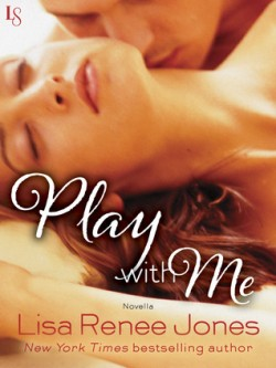 ARC Review: Play with Me by Lisa Renee Jones