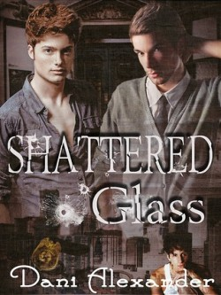 Review: Shattered Glass by Dani Alexander
