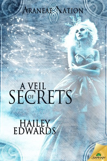 A VEIL OF SECRETS by Hailey Edwards [PARANORMAL]
