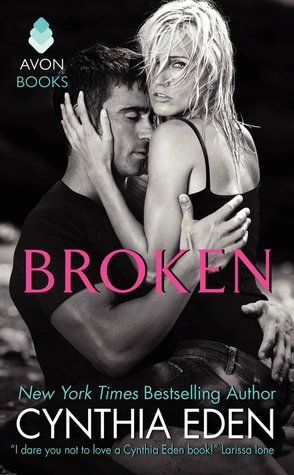 BROKEN by Cynthia Eden [ROMANTIC SUSPENSE]