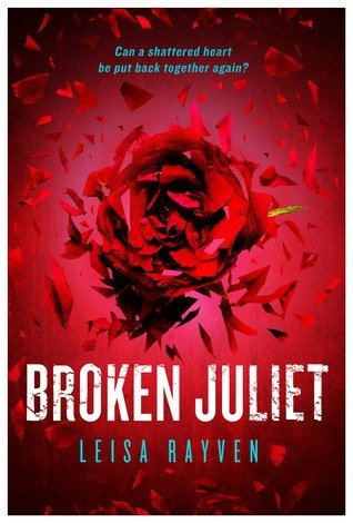 BROKEN JULIET by Leisa Rayven [NEW ADULT]