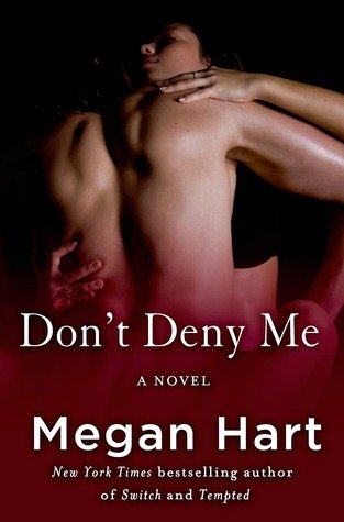 DON'T DENY ME by Megan Hart [EROTIC]