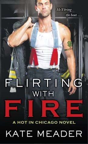 FLIRTING WITH FIRE by Kate Meader [CONTEMPORARY]