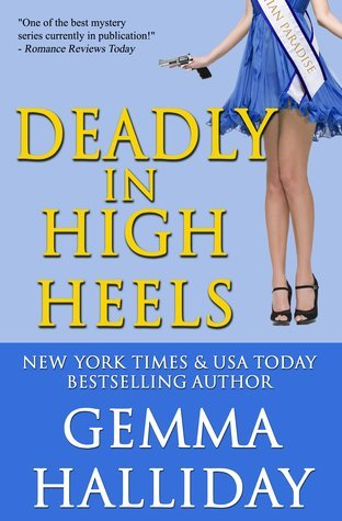 DEADLY IN HIGH HEELS by Gemma Halliday [ROM SUSPENSE]