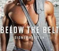 ARC Review: Below the Belt by Sidney Halston
