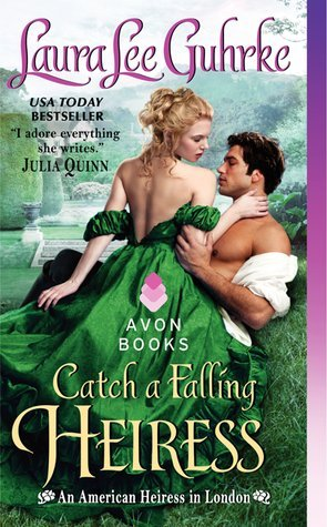 CATCH A FALLING HEIRESS by Laura Lee Burke [HISTORICAL]