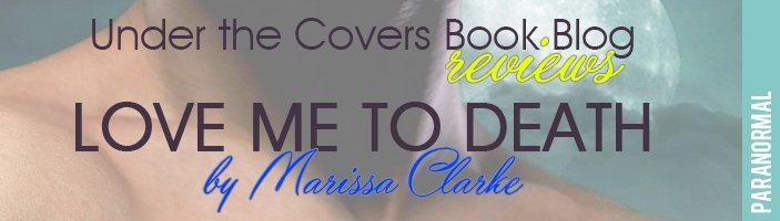 ARC Review: Love Me to Death by Marissa Clarke