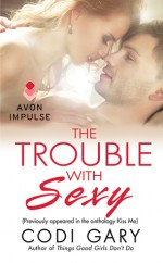 Trouble with Sexy, The