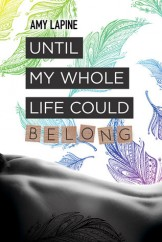 Until My Whole Life Could Belong