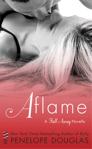 AFLAME by Penelope Douglas [NEW ADULT