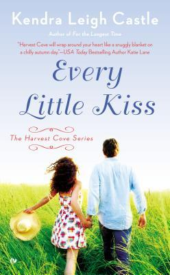 EVERY LITTLE KISS by Kendra Leigh Castle [CONTEMPORARY]