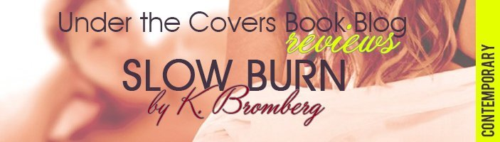 ARC Review: Slow Burn by K. Bromberg