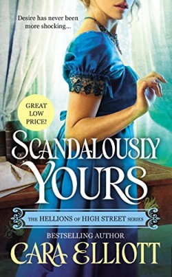 SCANDALOUSLY YOURS by Cara Elliott [HISTORICAL]