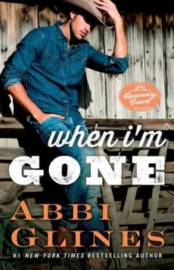 ARC Review: When I'm Gone by Abbi Glines