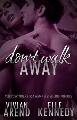 ARC Review: Don't Walk Away by Vivian Arend and Elle Kennedy