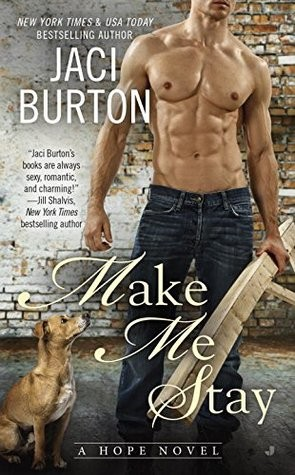 ARC Review + Excerpt: Make Me Stay by Jaci Burton