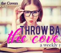 Throw Back the Covers (57): May 15, 2016