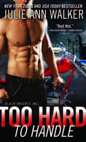 Too Hard to Handle by Julie Ann Walker