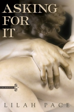 ARC Review + Giveaway: Asking for It by Lilah Pace