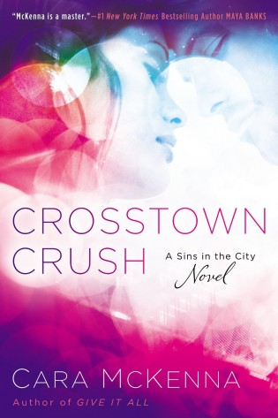 ARC Review + Excerpt: Crosstown Crush by Cara McKenna