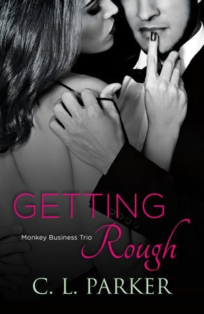 ARC Review:  Getting Rough by C.L. Parker