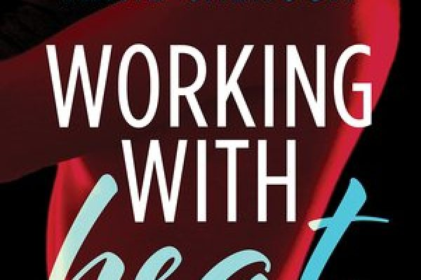 ARC Review: Working with Heat by Anne Calhoun