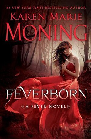 ARC Review: Feverborn by Karen Marie Moning