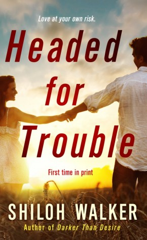 ARC Review: Headed for Trouble by Shiloh Walker