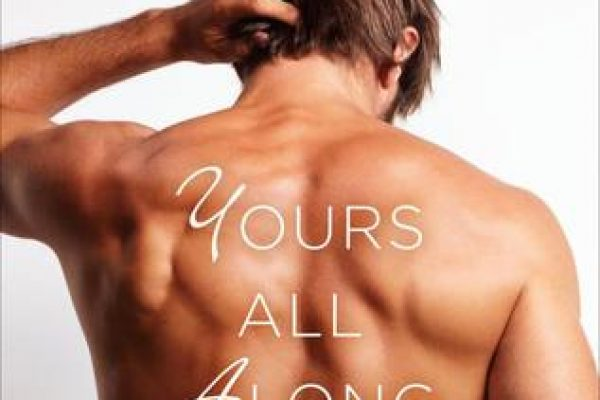 ARC Review: Yours All Along by Roni Loren