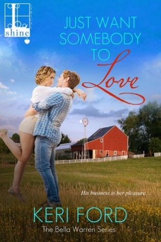 Just Want Somebody to Love by Keri Ford