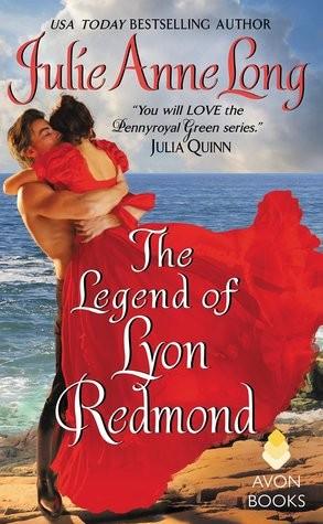 The Legend of Lyon Redmond by Julie Anne Long