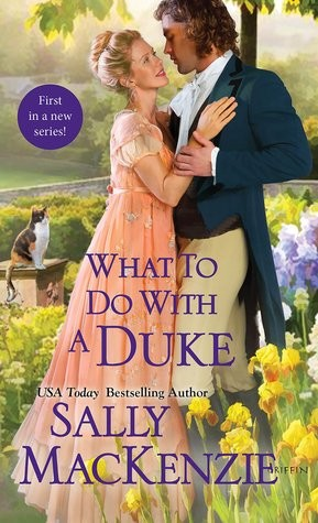 ARC Review: What to Do with a Duke by Sally Mackenzie
