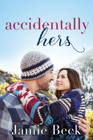 Accidentally Hers by Jamie Beck