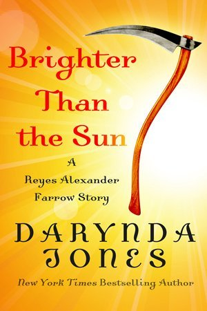 Weekend Highlight: Brighter than the Sun by Darynda Jones