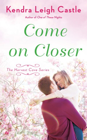 Come on Closer by Kendra Leigh Castle