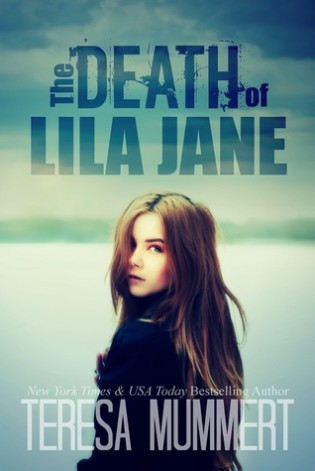 The Death of Lila Jane by Teresa Mummert