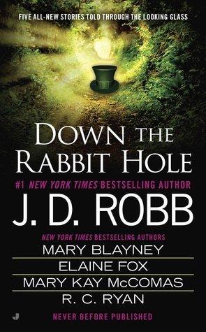 ARC Review: Down the Rabbit Hole by J.D. Robb, Mary Blayney, Elaine Fox, Mary Kay McComas and R.C. Ryan